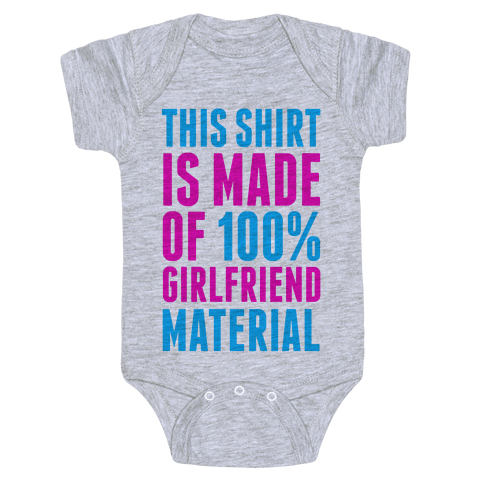 This Shirt is Made of 100% Girlfriend Material  Baby Onesy
