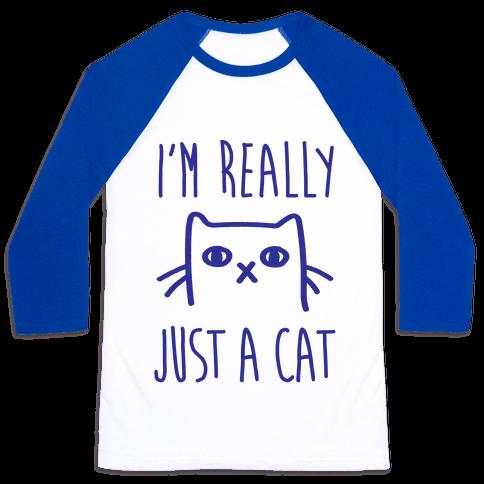 I'm Really Just A Cat Baseball Tee