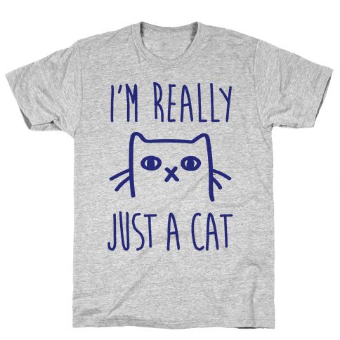 I'm Really Just A Cat Mens T-Shirt