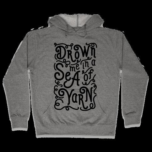 Drown Me In A Sea Of Yarn Hooded Sweatshirt