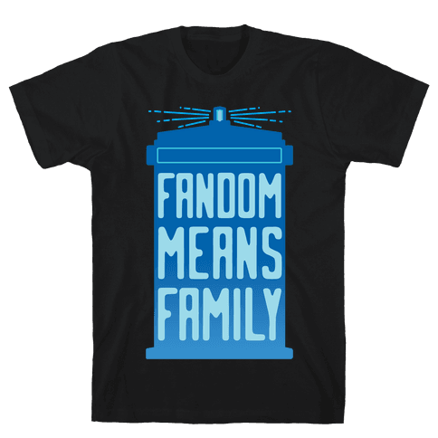 Fandom Means Family (Doctor Who) Mens T-Shirt