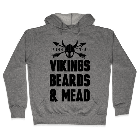 Vikings, Beards, & Mead Hooded Sweatshirt