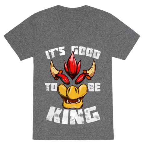 It's Good to be King V-Neck Tee Shirt