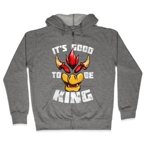 It's Good to be King Zip Hoodie