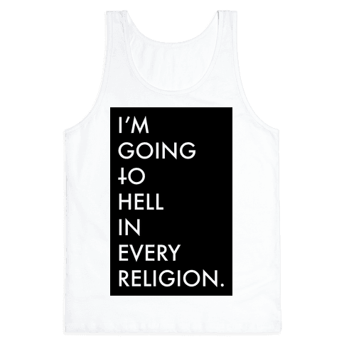 I'm Going To Hell Tank Top