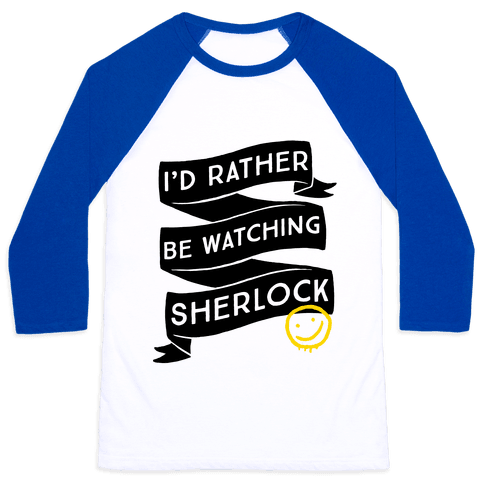 I'd Rather Be Watching Sherlock Baseball Tee