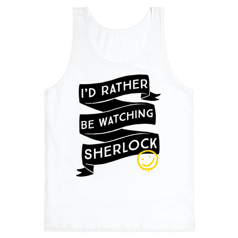 I'd Rather Be Watching Sherlock Tank Top