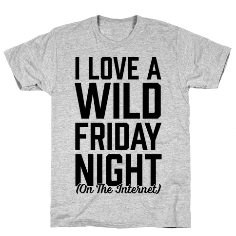 I Love A Wild Friday Night Mens T-Shirt