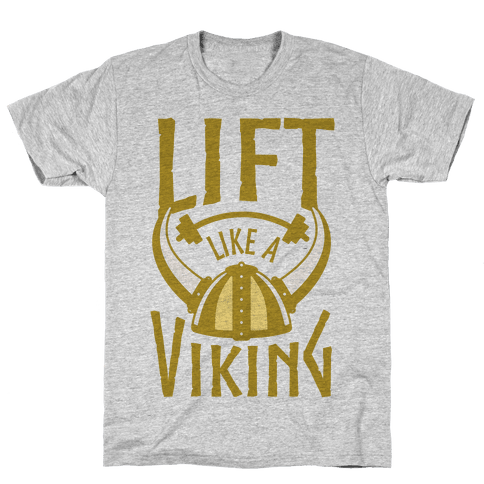 Lift Like A Viking Mens T-Shirt