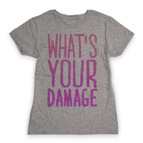 What's Your Damage Womens T-Shirt
