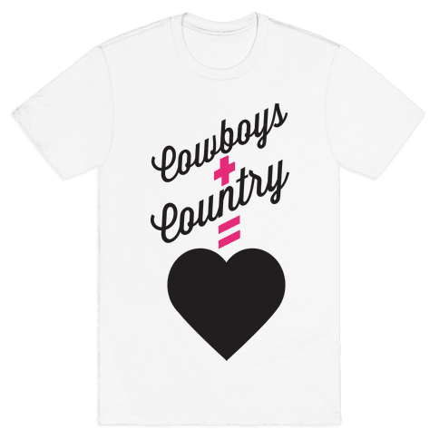 Cowboys + Country = <3 Mens T-Shirt