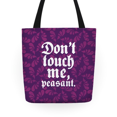 Don't Touch Me Peasant Tote