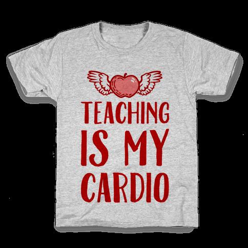 Teaching is My Cardio Kids T-Shirt