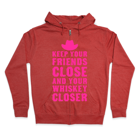 Keep Your Friends Close Zip Hoodie