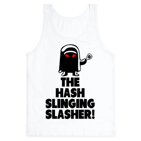 The Hash Slinging Slasher! Tank Top