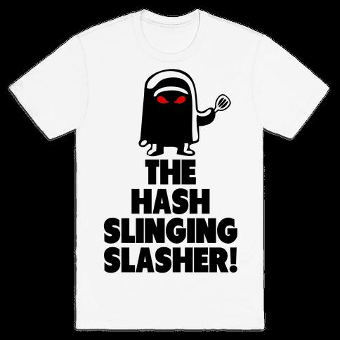 The Hash Slinging Slasher! Mens T-Shirt