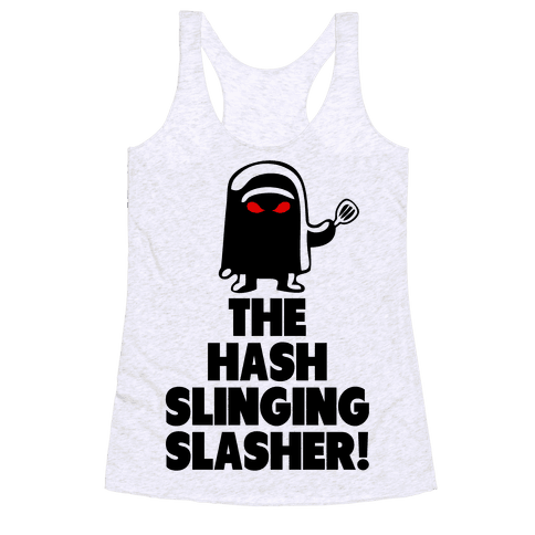 The Hash Slinging Slasher! Racerback Tank Top