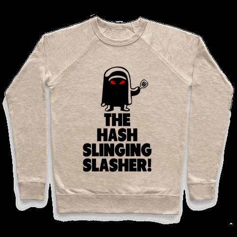 The Hash Slinging Slasher! Pullover