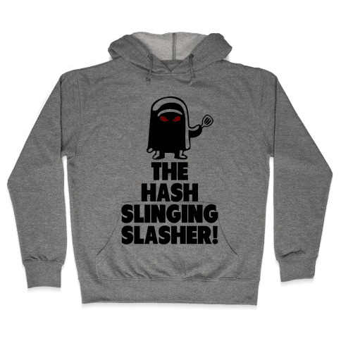 The Hash Slinging Slasher! Hooded Sweatshirt