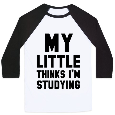 My Little Thinks I'm Studying Baseball Tee