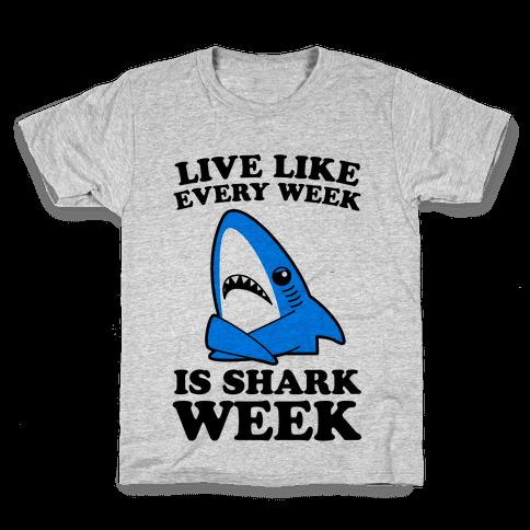 Live Every Week Like It's Shark Week Kids T-Shirt