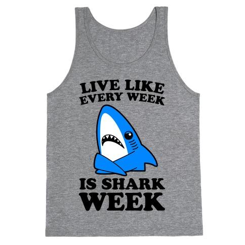 Live Every Week Like It's Shark Week Tank Top