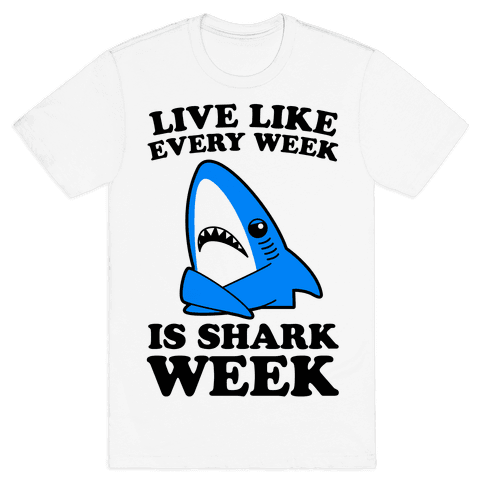Live Every Week Like It's Shark Week Mens T-Shirt