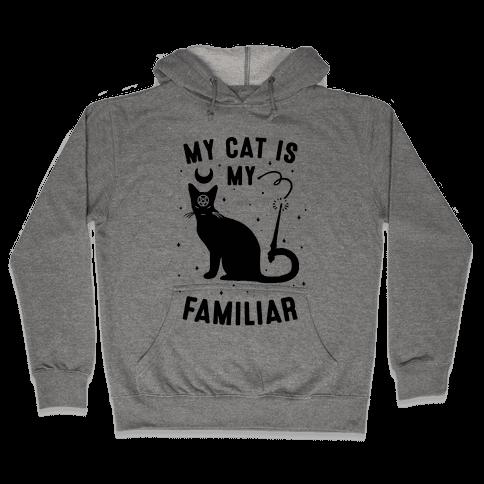 My Cat is My Familiar Hooded Sweatshirt