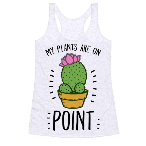 My Plants are on Point Racerback Tank Top