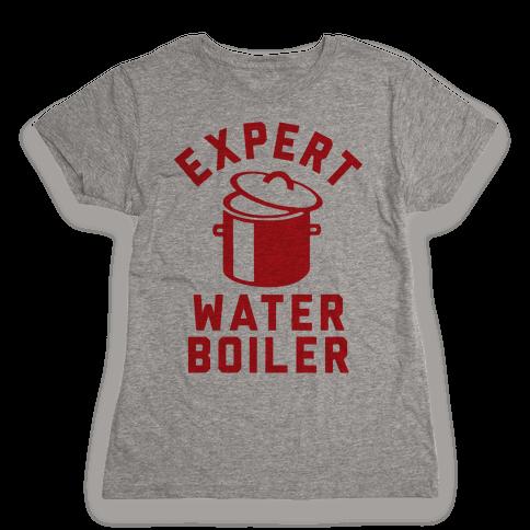 Expert Water Boiler Womens T-Shirt