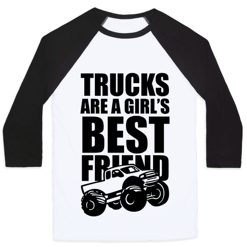 Trucks Are A Girl's Best Friend Baseball Tee