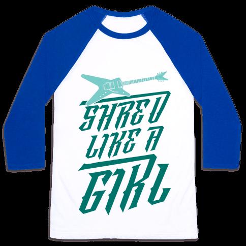 Shred Like A Girl Baseball Tee