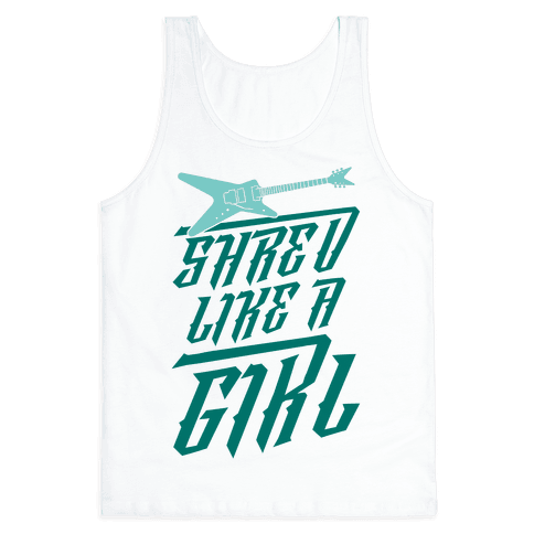 Shred Like A Girl Tank Top