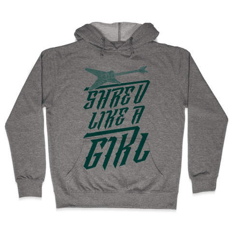 Shred Like A Girl Hooded Sweatshirt