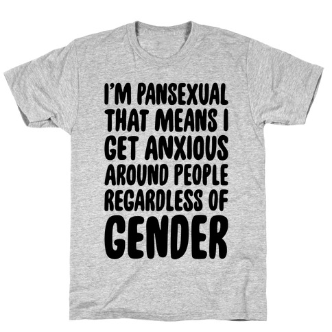 Pansexual Anxiety Mens/Unisex T-Shirt