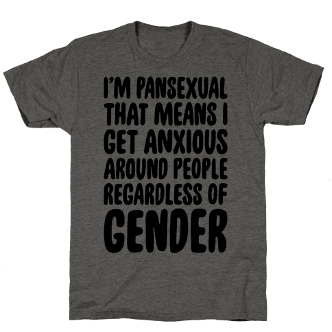 Pansexual Anxiety Mens T-Shirt