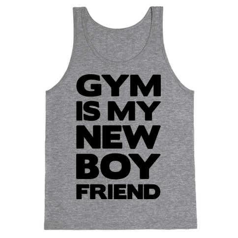 Gym Is My New Boyfriend Tank Top