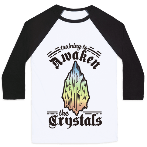 Training to Awaken the Crystals Baseball Tee