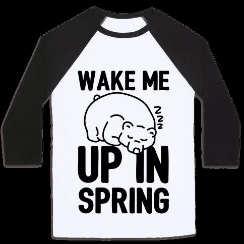 Wake Me Up In Spring Baseball Tee