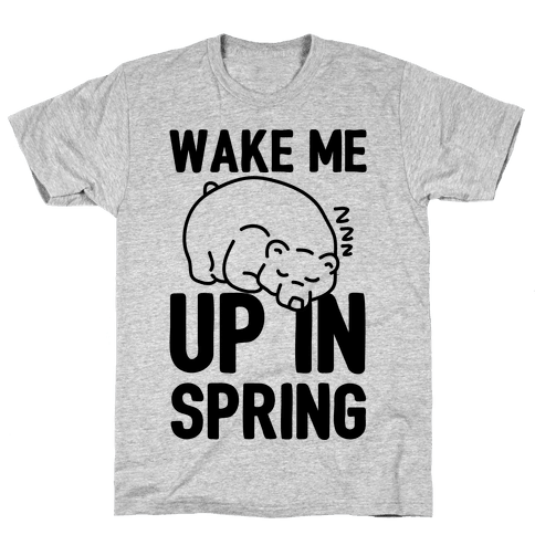 Wake Me Up In Spring Mens T-Shirt