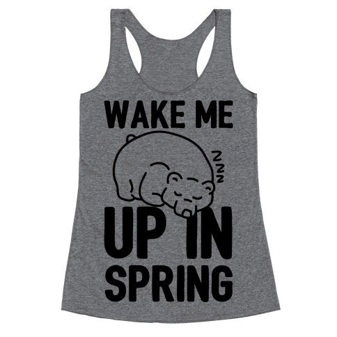 Wake Me Up In Spring Racerback Tank Top