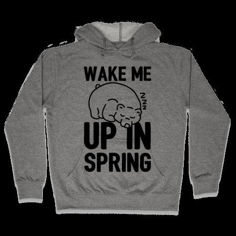 Wake Me Up In Spring Hooded Sweatshirt