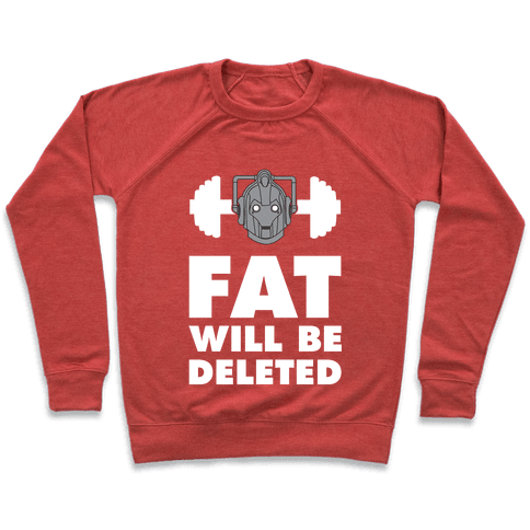 Cybermen Workout: Fat Will Be Deleted Pullover