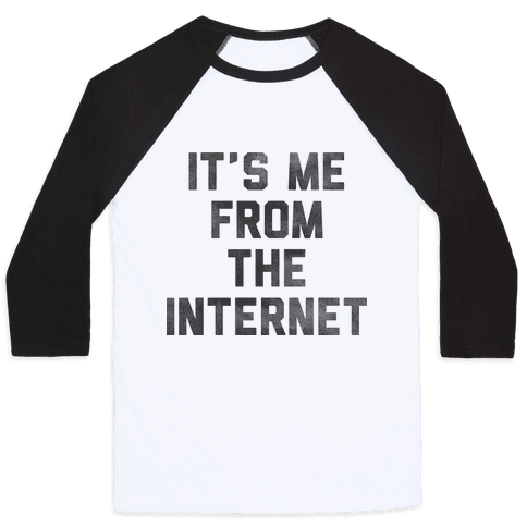 It's Me from the Internet Baseball Tee