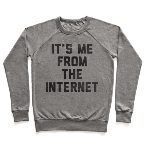 It's Me from the Internet Pullover