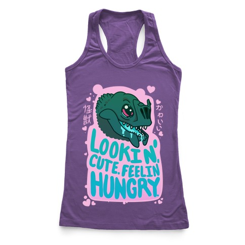 Kawaii Kaiju: Lookin' Cute. Feelin' Hungry. Racerback Tank Top