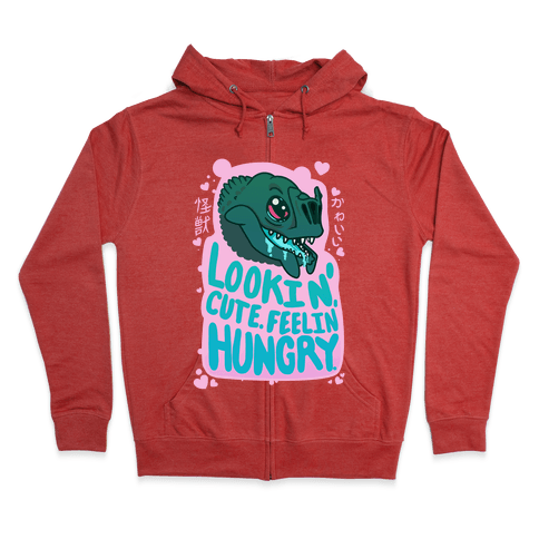 Kawaii Kaiju: Lookin' Cute. Feelin' Hungry. Zip Hoodie