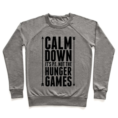 CALM DOWN. It's P.E. Not The Hunger Games Pullover