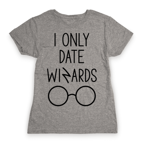 I Only Date Wizards Womens T-Shirt