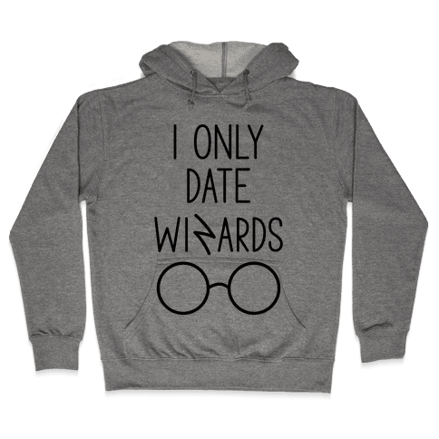 I Only Date Wizards Hooded Sweatshirt